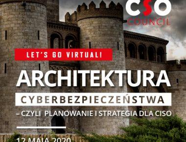 Architektura cyberbezpieczeństwa – czyli planowanie i strategia dla CISO